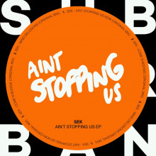 SEK – Aint Stopping Us Now [SU037]