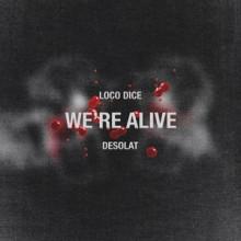 Loco-Dice-Were-Alive-DESOLAT064