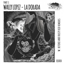 Wally-Lopez-La-Dorada-incl.-Dusty-Kid-Betoko-remixes