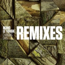 Mano-Le-Tough-Changing-Days-Remixes-Permanent-Vacation-300x300-220x220