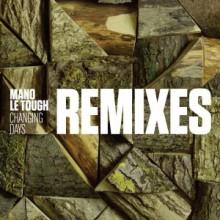 Mano-Le-Tough-Changing-Days-Remixes-Permanent-Vacation-300x300-220x220