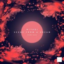 Miyagi-Scene-from-a-Dream-Remixes-LD016