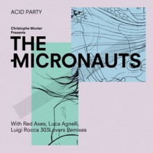 The-Micronauts-Acid-Party-TIC15
