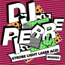 DJ-Pierre-Strobe-Light-Laser-ACID-Remixes-GPM453