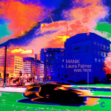 MANIK_–_Laura_Palmer_Was_Here_incl_The_Juan_Maclean_Remix_cover