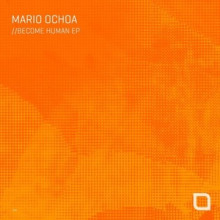Mario-Ochoa-Become-Human-EP-TR305