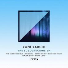 Yoni-Yarchi-The-Subconscious-EP-LOOTREC019