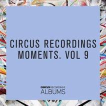 Circus-Recordings-Moments-Vol.9-CIRCUSLP009