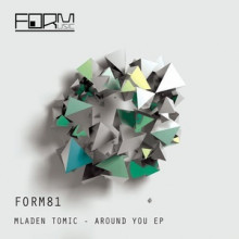Mladen-Tomic-Around-You-EP-FORM81
