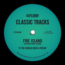 Fire Island - If You Should Need A Friend