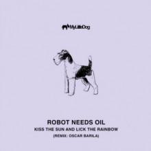 Robot Needs Oil - Kiss the Sun & Lick the Rainbow (My Little Dog)