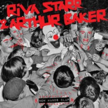 Arthur Baker & Riva Starr - Now Hands Clap (Snatch!)