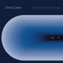 Chris Carter - Archival 1973 to 1977 (Mute)
