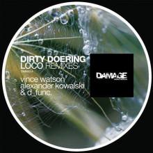 Dirty Doering - Loco Remixes (Damage)