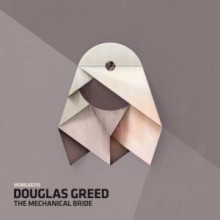 Douglas Greed - The Mechanical Bride (Mobilee)