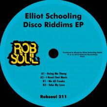 Elliot Schooling - Disco Riddims EP (Robsoul)