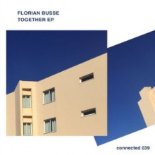 Florian Busse - Together EP (Connected Frontline)