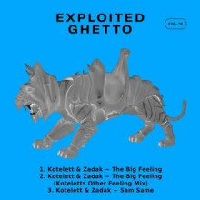 Kotelett & Zadak - The Big Feeling (Exploited Ghetto)