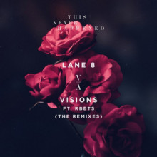 Lane 8 - Visions (The Remixes) (This Never Happened)