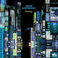 Oskar Szafraniec - Floating EP (Traum)