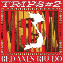 Red Axes - Trips 2 Vietnam (K7)