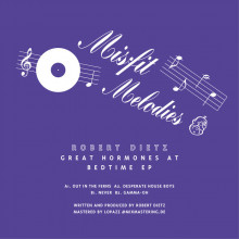 Robert Dietz - Great Hormones At Bedtime EP (Misfit Melodies)