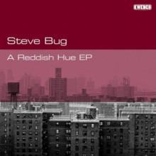 Steve Bug - A Reddish Hue (Kwench)