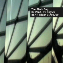 The Black Dog - Ov Mind, Ov Magick