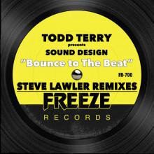 Todd Terry & Sound Design - Bounce To The Beat (Steve Lawler Remixes) (Freeze)