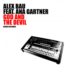 Alex Bau feat. Ana Gartner – God And The Evil (International Deejay Gigolo)