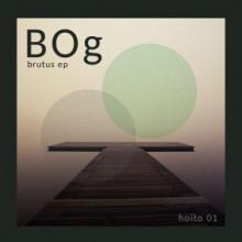 BOg - Brutus EP (Hoito)