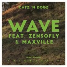 Catz 'N Dogz - Wave feat. ZENSOFLY & Maxville (Pets Recordings)