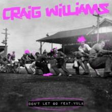 Craig Williams, Vula - Don't Let Go (Snatch!)