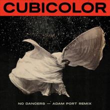 Cubicolor - No Dancers (Adam Port Remix) (Anjunadeep)
