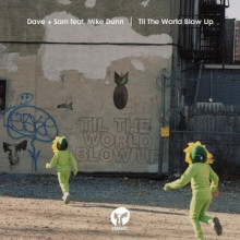 Dave + Sam - Til The World Blow Up (feat. Mike Dunn) (Classic Music Company)