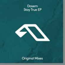 Dosem - Stay True EP (Anjunadeep)