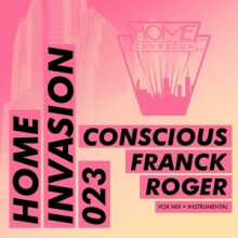 Franck Roger - Conscious (Home Invasion)