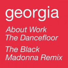 Georgia - About Work The Dancefloor - The Black Madonna Remix (Domino)