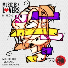 Michal Ho - Too Late (Incl. Timo Maas Remix) (Music is 4 Lovers)