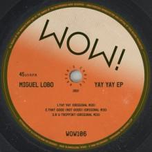 Miguel Lobo - Yay Yay EP (Wow!)