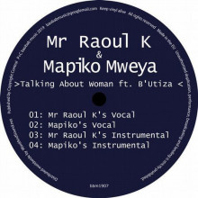 Mr Raoul K & Mapiko Mweya - Talking About Woman feat. B'Utiza (Baobab Secret)