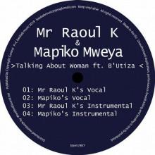 Mr Raoul K & Mapiko Mweya - Talking About Woman feat. B'Utiza (Baobab Secret)