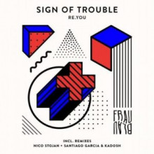 Re.you - Sign Of Trouble (Frau Blau)