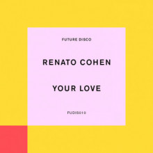 Renato Cohen - Your Love (Future Disco)