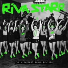 Riva Starr - The Wickedest Sound Remixes (Snatch!)