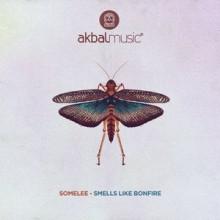 Somelee - Smells Like Bonfire (Akbal Music)