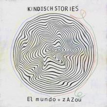 VA - Kindisch Stories by El Mundo & Zazo (Kindisch)