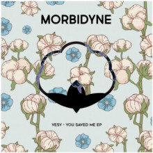 Vesy - You Saved Me EP (Morbidyne)