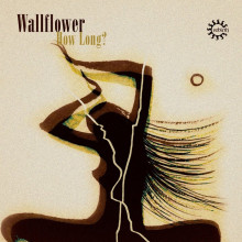 Wallflower - How Long? (Rebirth)