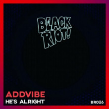 Addvibe - He's Alright (Black Riot)